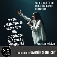 Turn your snackable wisdom into a book. Six-Word Lessons Books Six Words, Autism Awareness, Writing A Book, Wisdom, Author, Passion, Messages, Learning, Books