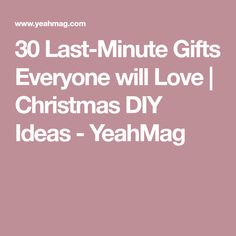 30 Last-Minute Gifts Everyone will Love   Christmas DIY Ideas - YeahMag
