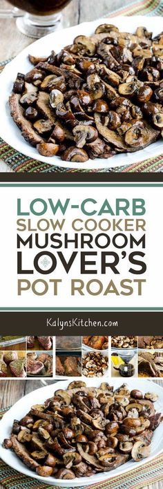 This flavorful Low-Carb Slow Cooker Mushroom Lover's Pot Roast is also Keto, low-glycemic, and South Beach Diet friendly, and with the right mushroom bouillon it can also be gluten-free, Paleo, or Whole 30. [found on KalynsKitchen.com] #SlowCooker #SlowCookerPotRoast #SlowCookerMushroomLoversPotRoast #LowCarbPotRoast