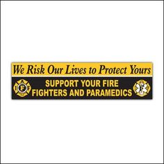 Support Fire Fighters and Paramedics