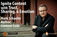 Ignite Content Marketing with Sharing, Trust & Emotion w/ @MarkWSchaefer #ContentCode