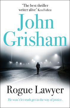 New novel Rogue Lawyer from John Grisham