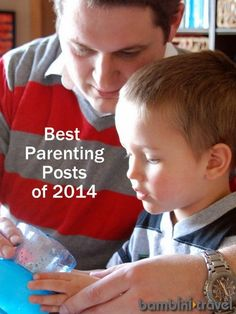 Best Parenting Posts of 2014   Bambini Travel