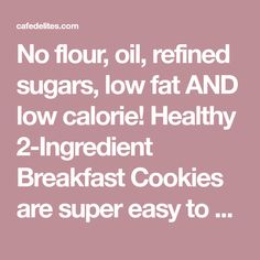 No flour, oil, refined sugars, low fat AND low calorie! Healthy Breakfast Cookies are super easy to make! Perfect for meal prep! Quick Healthy Snacks, Healthy Cookies, Healthy Desserts, Healthy Foods, Healthy Recipes, Breakfast Cookies, Breakfast Dishes, Low Calorie Recipes, Diet Recipes