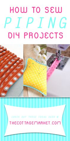 How to Sew Piping DIY Projects - The Cottage Market