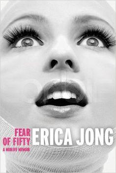 Fear of Fifty Reprint, Erica Jong, Erica Jong - Amazon.com
