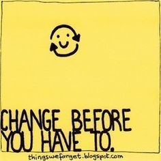 Art Change bright-side-of-life Make Good Choices, Change Is Good, Words Quotes, Life Quotes, Sayings, Bright Side Of Life, Clever Quotes, Just Smile, Change Quotes