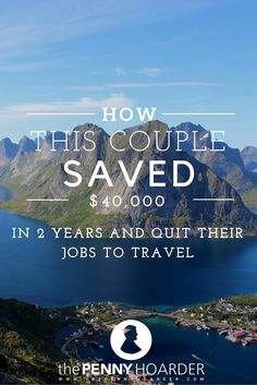 Want to quit your job to travel, but not sure how to afford it? Saving up for a dream trip around the world is challenging, but we spoke with a couple who managed to save more than $40,000 before heading off on their own round-the-world adventure. Here's their best advice on how to save money to travel. - The Penny Hoarder http://www.thepennyhoarder.com/how-to-save-money-to-travel-40000-in-2-years/
