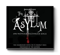 This audiobook version of The Asylum... is extremely special in that it is a reading of the ALL NEW version of the book. EA has re-written her original book and this audio recording contains completely new story elements and even a new character (oh, and a NEW SONG too!)! Read by Emilie, doctors, rats, and all!