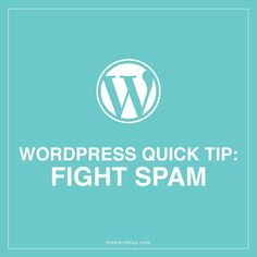 WordPress Quick Tip: Fight Spam | thebarnblog.com