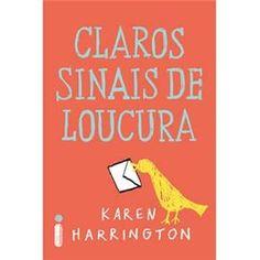 Livro - Claros Sinais de Loucura - Karen Harrington