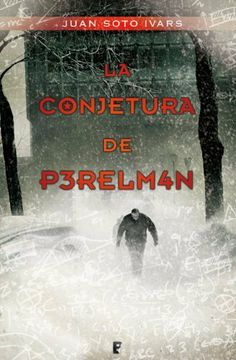 La conjetura de perelman (La Trama) (Spanish Edition) by Juan Soto Ivars. $12.94. 400 pages. Publisher: B de Books; 00001 edition (December 3, 2012)
