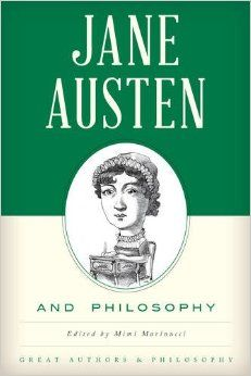 Jane Austen and Philosophy. By Mimi Marinucci. (Editor).  Rowman & Littlefield Publishers, November 15, 2016. 234 p. (Great Authors and Philosophy) EA.