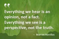 ~ Marcus Aurelius It's All About Perspective, Brighten Your Day, Positive Affirmations, Positivity, Facts, Life, Positive Reinforcement, Affirmations, Knowledge