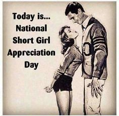 Lol....a day for me and all the other vertically challenged people out there.