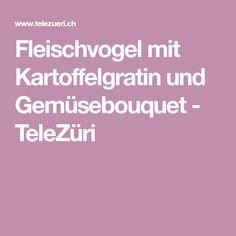 Fleischvogel mit Kartoffelgratin und Gemüsebouquet - TeleZüri Ricotta, Browning