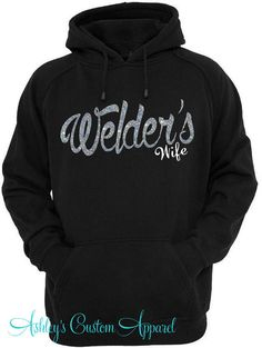 Hey, I found this really awesome Etsy listing at https://www.etsy.com/listing/248606321/welders-wife-welders-wife-hoodie-welder