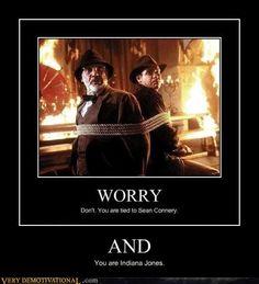 Indiana Jones, you are Indiana jones so don't worry