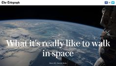 What it's really like to walk in space, The Telegraph