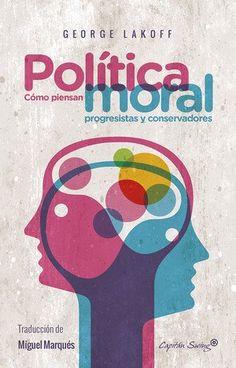 Política moral : cómo piensan progresistas y conservadores, 2016  http://absysnetweb.bbtk.ull.es/cgi-bin/abnetopac01?TITN=551629