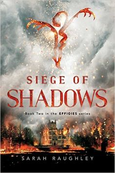 Amazon.com: Siege of Shadows (The Effigies) (9781481466806): Sarah Raughley: Books