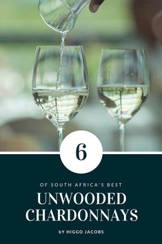 TOP 6 SOUTH AFRICAN UNWOODED CHARDONNAYS South African Wine, White Wine, Wines, Wine Glass, Alcoholic Drinks, Top, Liquor Drinks, White Wines, Alcoholic Beverages