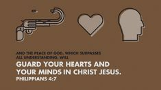 And the peace of God, which surpasses all understanding, will guard your hearts and your minds in Christ Jesus. —Philippians 4:7