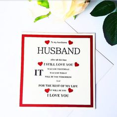 Love Cards For Husband, Valentines Card For Husband, Anniversary Cards For Husband, Happy Anniversary Wishes, Cards For Boyfriend, Wedding Anniversary, Anniversary Verses, Anniversary Ideas, Boyfriend Girlfriend