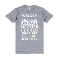 Welder Because Badass