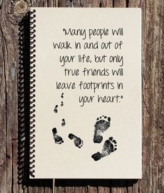 Friendship Journal - Friendship Gifts - Friends Leave a Footprint - Best Friends - Graduation Gift Friends Leave a Footprint In Your Heart Journal: Cultural Bindings notebooks are inspired by culture; art, literature, history, and pop cult # Graduation Gifts For Best Friend, Bff Gifts, Friend Birthday Gifts, Best Friend Gifts, Birthday Diy, Cousin Gifts, Bff Quotes, Best Friend Quotes, Friendship Quotes