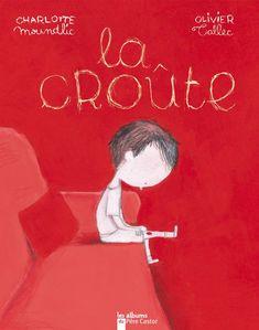 Albums pour enfants sur la mort et le deuil : La croûte, de Charlotte Moundlic & Olivier Tallec