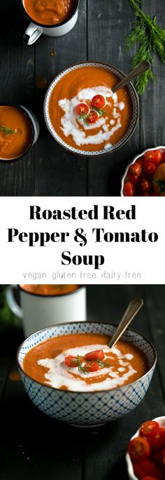 Roasted Red Pepper and Tomato Soup #soup #tomatosoup #vegan #vegetarian #dairyfree #comfortfood #tomato #dinner