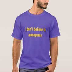 0883752f i don't believe in monogamy (BACK:) but i don't want to have aids - T-Shirt  Purple (Zazzle)