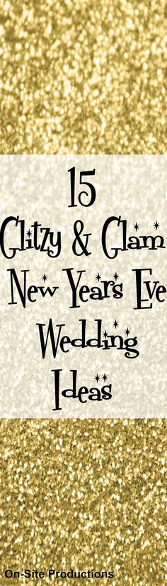 I love these ideas for a Glitzy, Glam New Years Eve Wedding!