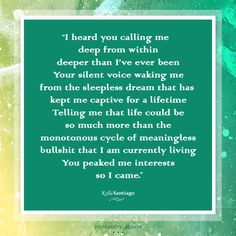 "This amazing quote is from ""40 Days"" - an insightful poem explaining how to connect to your higher-self. To view it now, click quote pic!"