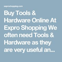 Buy Tools & Hardware Online At Expro Shopping  We often need Tools & Hardware as they are very useful and helpful today. Expro Shopping brings to you a diverse collection of Baby Tools & Hardware Products at one place at best price.    Shop Online for All Types of Tools & Hardware Products  You will come across best Tools & Hardware Products, Best deals of all types of Tools & Hardware Products with cash on delivery and fast shipment options.    Keywords for best search – Tools & Hardware…