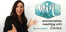 WIN Pronunciation Coaching with Emma!