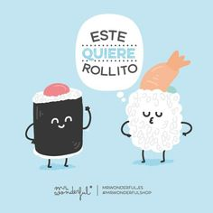 Este quiere rollito Mr wonderful