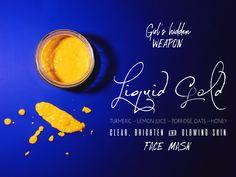 GIRL'S HIDDEN WEAPON | LIQUID GOLD | turmeric, lemon juice, porridge oats and honey | clear, brighten and glowing skin | FACE MASK