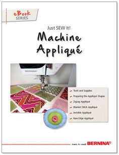 Machine Applique. Get creative with BERNINA: Sew it yourself with projects and sewing instructions. - BERNINA