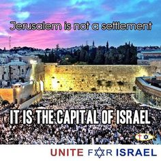 Yerushalim!! The Eternal Capital of Israel!! PRAISE G-D FOR HIS PEOPLE ISRAEL, THEY ARE A BLESSING TO THE NATIONS.