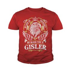 GISLER In case of emergency my blood type is GISLER -GISLER T Shirt GISLER Hoodie GISLER Family GISLER Tee GISLER Name GISLER lifestyle GISLER shirt GISLER names #gift #ideas #Popular #Everything #Videos #Shop #Animals #pets #Architecture #Art #Cars #motorcycles #Celebrities #DIY #crafts #Design #Education #Entertainment #Food #drink #Gardening #Geek #Hair #beauty #Health #fitness #History #Holidays #events #Home decor #Humor #Illustrations #posters #Kids #parenting #Men #Outdoors…