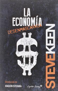 La economía desenmascarada. Steve Keen. Máis información no catálogo: http://kmelot.biblioteca.udc.es/record=b1533568~S1*gag