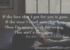 "Bon Jovi - one of my forever beloved songs ""This ain't a love song"""