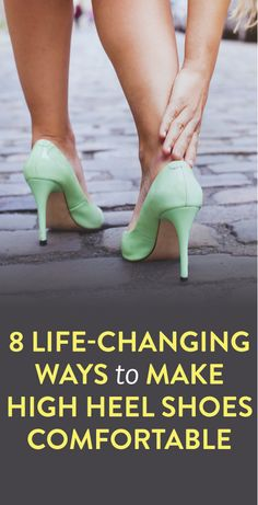 8 Life-Changing Ways to Make High Heels Shoes Comfortable