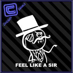 Feel Like a Sir Rage Comic Internet Meme LOL jdm vinyl Decals Stickers