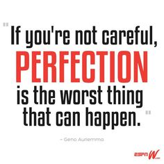 UConn Women's Basketball coach Geno Auriemma talks about the pursuit of perfection.