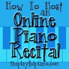 How to Host an Online Piano Recital – The Playful Piano Piano Lessons For Kids, Online Music Lessons, Music Education, Music Class, Music Teachers, Health Education, Education Quotes, Physical Education, Special Education