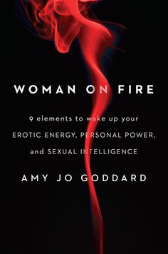 Sexual Empowerment Coach Amy Jo Goddard Teaches Midlife Women How To Ignite Their Sexuality