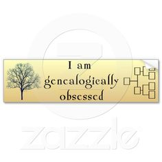 Shop I am Genealogically Obsessed bumpersticker Bumper Sticker created by Personalize it with photos & text or purchase as is! Bumper Stickers, Custom Stickers, Family Genealogy, Car Magnets, Fun, Bumper Stickers For Cars, Personalized Stickers, Hilarious